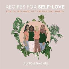 Recipes for Self-Love (eBook, ePUB) - Rachel, Alison