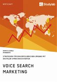 Voice Search Marketing. Strategien für den erfolgreichen Umgang mit digitalen Sprachassistenten