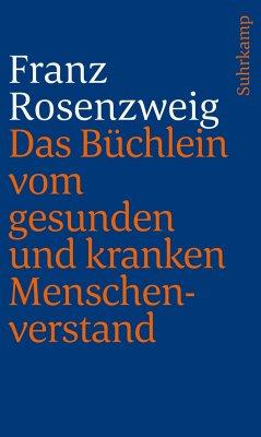 Das Büchlein vom gesunden und kranken Menschenverstand - Rosenzweig, Franz