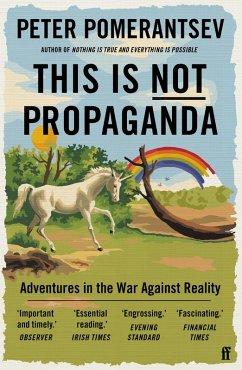 This is Not Propaganda (eBook, ePUB) - Pomerantsev, Peter