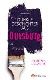 SCHÖN & SCHAURIG - Dunkle Geschichten aus Duisburg