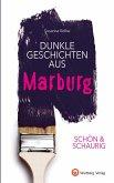 SCHÖN & SCHAURIG - Dunkle Geschichten aus Marburg