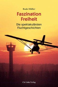 Faszination Freiheit - Müller, Bodo