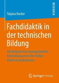 Fachdidaktik in der technischen Bildung - Hocker, Tatjana