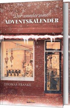 Der wundersame Adventskalender - Franke, Thomas