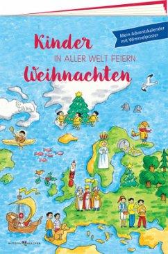 Kinder in aller Welt feiern Weihnachten - Lörks, Vera