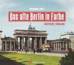 Das alte Berlin in Farbe - Jost, Henning