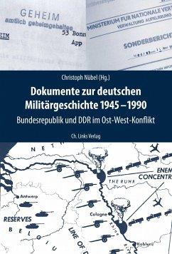 Dokumente zur deutschen Militärgeschichte 1945-1990