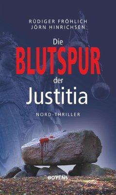Die Blutspur der Justitia - Fröhlich, Rüdiger; Hinrichsen, Jörn
