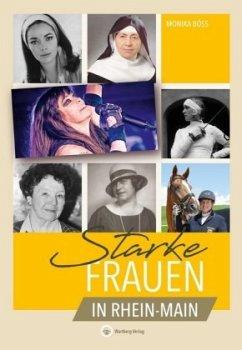 Starke Frauen aus Rhein-Main - Böss, Monika