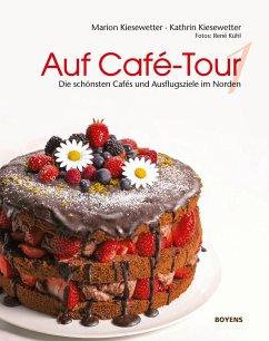 Auf Café-Tour - Kiesewetter, Marion