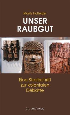 Unser Raubgut - Holfelder, Moritz