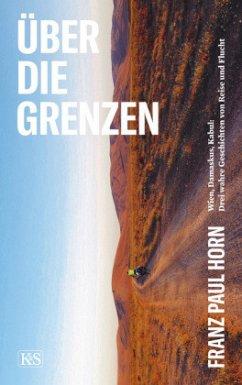 Über die Grenzen - Horn, Franz Paul