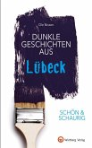 SCHÖN & SCHAURIG - Dunkle Geschichten aus Lübeck