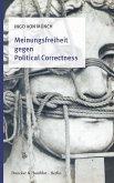 Meinungsfreiheit gegen Political Correctness. (eBook, ePUB)