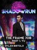 Shadowrun: The Frame Job, Part 1: Yu (Shadowrun Novella, #1) (eBook, ePUB)