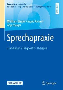 Sprechapraxie - Ziegler, Wolfram; Aichert, Ingrid; Staiger, Anja
