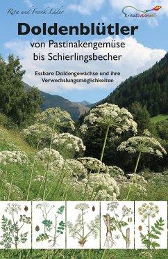 Doldenblütler von Pastinakengemüse bis Schierlingsbecher - Lüder, Rita; Lüder, Frank