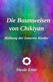 Die Baumweisen von Chikiyan - Heilung der Inneren Kinder