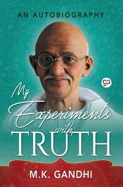 My Experiments with Truth - Gandhi, Mahatma