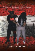 A Ghetto Chicago Love Story