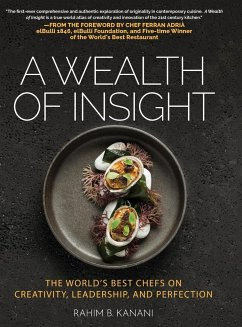 A Wealth of Insight: The World's Best Chefs on Creativity, Leadership and Perfection - Kanani, Rahim B.