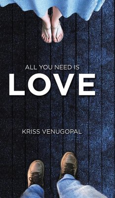 All You Need Is Love - Venugopal, Kriss