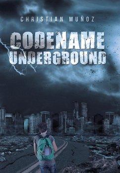 Codename Underground - Muñoz, Christian