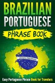 Brazilian Portuguese Phrase Book: Easy Portuguese Phrase Book for Travelers (eBook, ePUB)