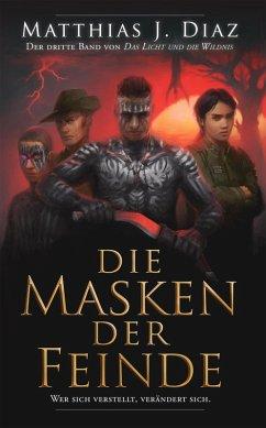 Die Masken der Feinde (eBook, ePUB) - Diaz, Matthias J.