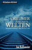 Amrumer Zukunfts-Welten: Tod auf dem Bahndamm - Hark Petersens 3. Fall (eBook, ePUB)
