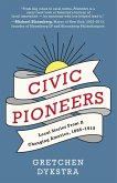 Civic Pioneers: Local Stories from a Changing America, 1895-1915 (eBook, ePUB)
