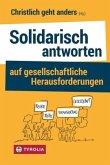 Solidarisch antworten auf gesellschaftliche Herausforderungen