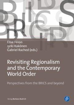 Revisiting Regionalism and the Contemporary World Order - Féron, Élise;Käkönen, Jyrki;Rached, Gabriel