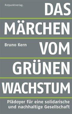 Das Märchen vom grünen Wachstum - Kern, Bruno
