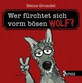 Wer fürchtet sich vorm bösen Wolf?