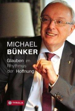 Glauben im Rhythmus der Hoffnung - Bünker, Michael