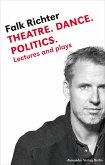 Theatre. Dance. Politics.
