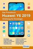 Das Praxisbuch Huawei Y6 2019 - Anleitung für Einsteiger