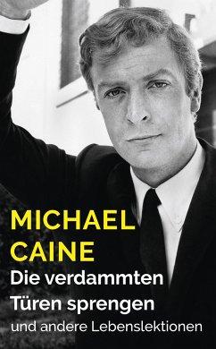 Die verdammten Türen sprengen - Caine, Michael
