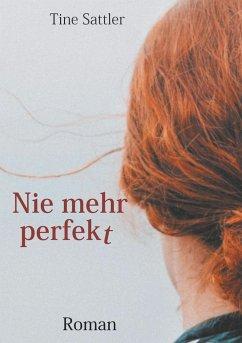 Nie mehr perfekt