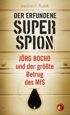 Der erfundene Superspion - Joachim H., Rudek