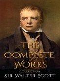 Sir Walter Scott: The Complete Works (eBook, ePUB)