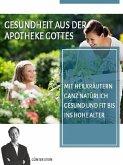 Gesundheit aus der Apotheke Gottes (eBook, ePUB)