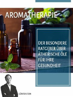 Aromatherapie (eBook, ePUB) - Stein, Günter