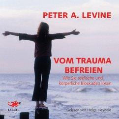 Vom Trauma befreien (MP3-Download) - Levine, Peter A.