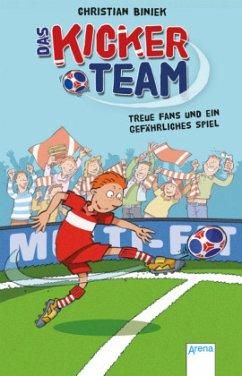 Treue Fans und ein gefährliches Spiel / Das Kickerteam Bd.1 (Mängelexemplar) - Bieniek, Christian