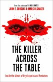 The Killer Across the Table: From the authors of Mindhunter (eBook, ePUB)