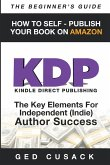 KDP - HOW TO SELF - PUBLISH YOUR BOOK ON AMAZON-The Beginner's Guide