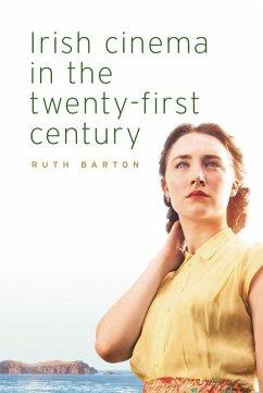 Irish cinema in the twenty-first century (eBook, ePUB) - Barton, Ruth